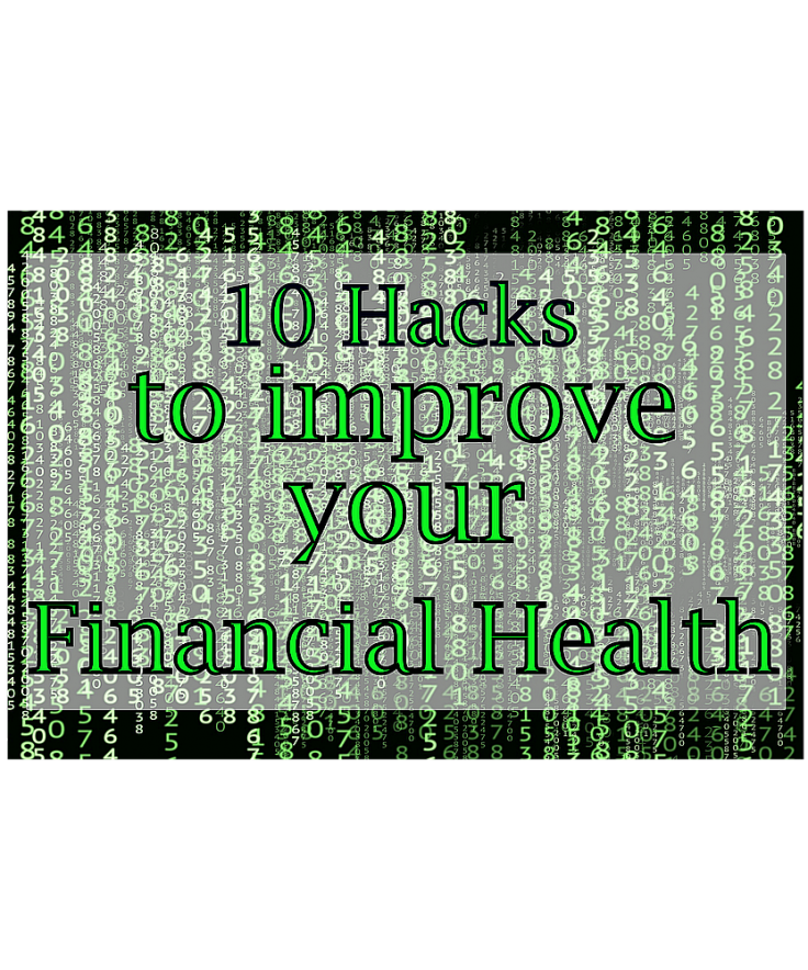 10 hacks to improve your financial health